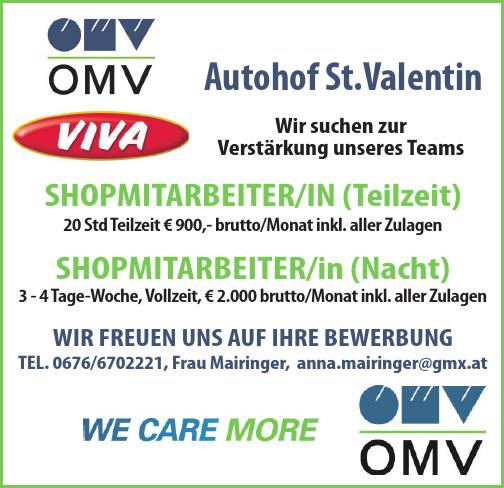 Autohof St.Valentin SHOPMITARBEITER/IN (Teilzeit) 20 Std Teilzeit € 900,- brutto/Monat inkl. aller Zulagen SHOPMITARBEITER/in (Nacht) 3 - 4 Tage-Woche, Vollzeit, € 2.000 brutto/Monat inkl. aller Zulag