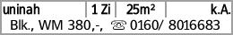 uninah 1 Zi 25m² k.A. Blk., WM 380,-, s 0160/ 8016683