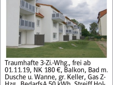 Traumhafte 3-Zi.-Whg., frei ab 01.11.19, NK 180 €, Balkon, Bad m. Dusche...