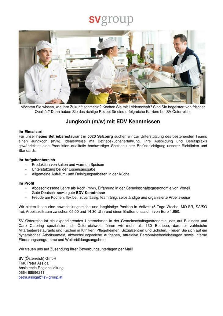 Für unser neues Betriebsrestaurant in 5020 Salzburg suchen wir zur Unterstützung des bestehenden Teams einen Jungkoch (m/w), idealerweise mit Betriebsküchenerfahrung.