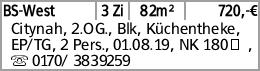 BS-West 3 Zi 82m² 720,-€ Citynah, 2.OG., Blk, Küchentheke, EP/TG, 2 Pers.,...