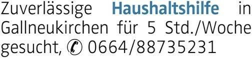Zuverlässige Haushaltshilfe in Gallneukirchen für 5 Std./Woche gesucht, 0664/88735231
