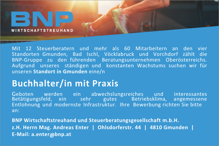 Mit 12 Steuerberatern und mehr als 60 Mitarbeitern an den vier Standorten Gmunden, Bad Ischl, Vöcklabruck und Vorchdorf zählt die BNP-Gruppe zu den führenden Beratungsunternehmen Oberösterreichs. Aufg