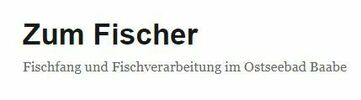 """Fischfang Gaststätte Fischräucherei """"Zum Fischer"""""""