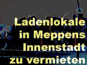 Ladenlokale in attraktiver Lage Meppens (Musterbeispiel)