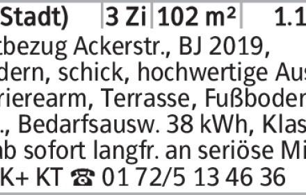 Anzeigentitel Erstbezug Ackerstr., BJ 2019, modern, schick, hochwertige...
