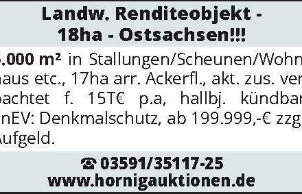 Landw. Renditeobjekt - 18ha – Ostsachsen!!!