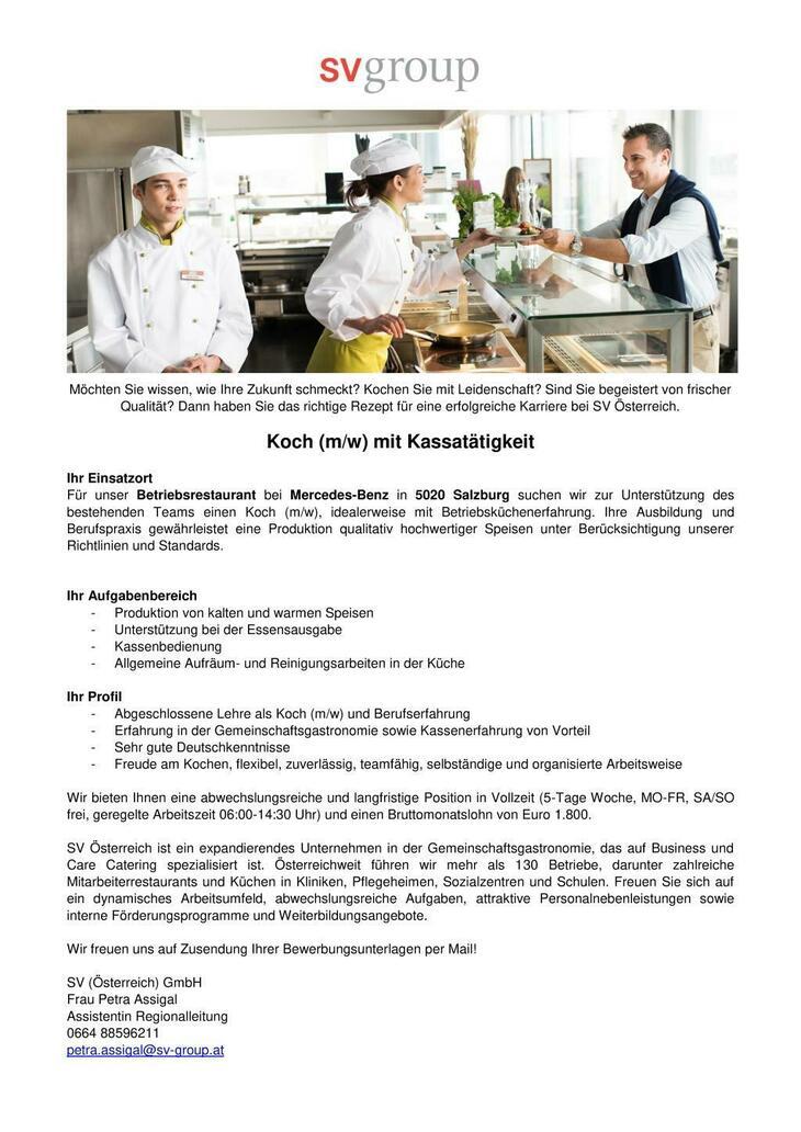 Für unser Betriebsrestaurant bei Mercedes-Benz in 5020 Salzburg suchen wir zur Unterstützung des bestehenden Teams einen Koch (m/w), idealerweise mit Betriebsküchenerfahrung.