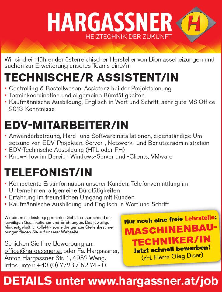 Wir sind ein führender österreichischer Hersteller von Biomasseheizungen und suchen zur Erweiterung unseres Teams eine/n: TECHNISCHE/R ASSISTENT/IN • Controlling & Bestellwesen, Assistenz bei der Proj