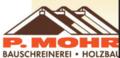 P. Mohr - Bauschreinerei - Holzbau