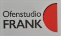 Ofenstudio FRANK Inhaber: Friedrich Schmidt