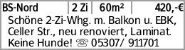 BS-Nord 2 Zi 60m² 420,-€ Schöne 2-Zi-Whg. m. Balkon u. EBK, Celler Str.,...