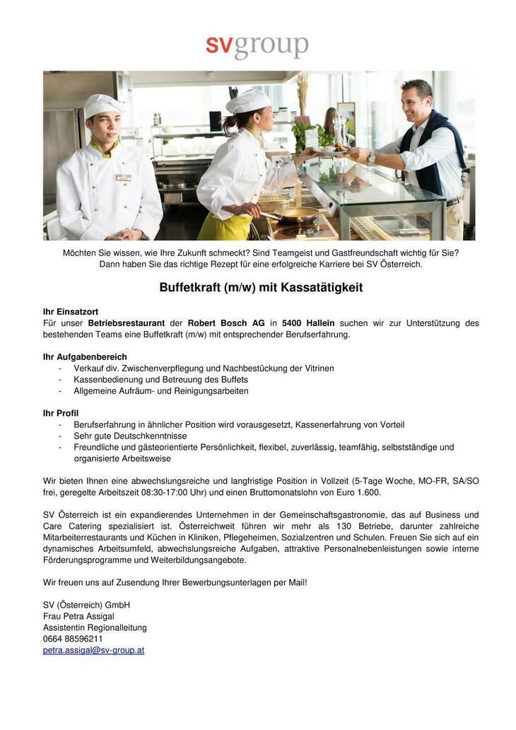 Für unser Betriebsrestaurant der Robert Bosch AG in 5400 Hallein suchen wir zur Unterstützung des bestehenden Teams eine Buffetkraft (m/w) mit entsprechender Berufserfahrung.