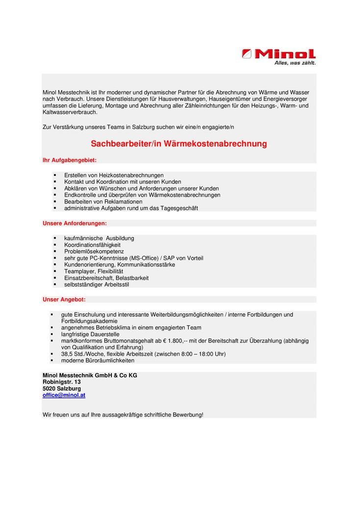 Wir suchen eine/n Sachbearbeiter/in für die Erstellung von Wärmekostenabrechnungen Kontrolle und Prüfen von Wärmekostenabrechnungen Bearbeiten von Reklamationen administrative Aufgaben