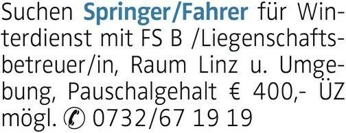 Suchen Springer/Fahrer für Winterdienst mit FS B /Liegenschaftsbetreuer/in, Raum Linz u. Umgebung, Pauschalgehalt € 400,- ÜZ mögl. 0732/67 19 19