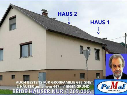 *JACKPOT* auch für GROßFAMILIE beide HÄUSER nur € 265.000,- auf einem 447 m² EIGENGRUND