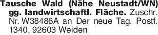 Tausche Wald (Nähe Neustadt/WN...
