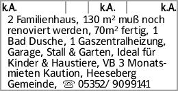 k.A. k.A. k.A. 2 Familienhaus, 130 m² muß noch renoviert werden, 70m²...