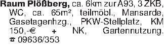 Raum Plößberg, ca. 6km zur A93...