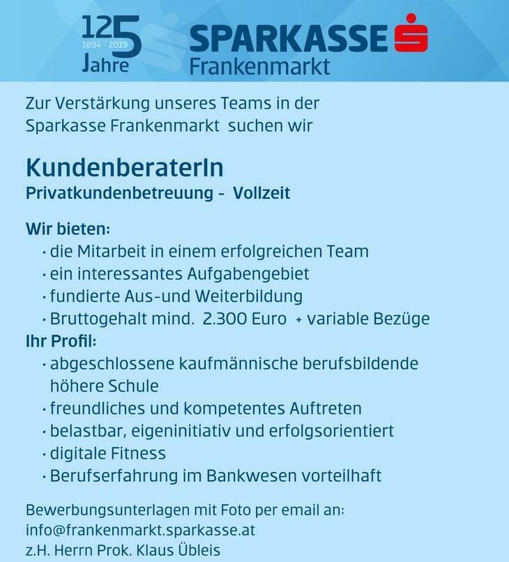 Zur Verstärkung unseres Teams in der Sparkasse Frankenmarkt (Filiale Frankenburg) suchen wir KundenberaterIn Privatkundenbetreuung - Vollzeit