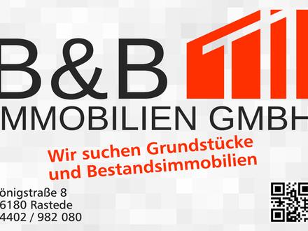 Wir suchen Grundstücke und Bestandsimmobilien in Oldenburg und umzu