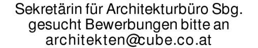 Sekretärin für Architekturbüro Sbg. gesucht Bewerbungen bitte anarchitekten@cube.co.at