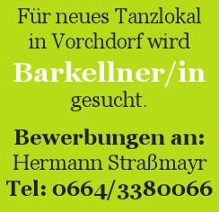 Für neues Tanzlokal in Vorchdorf wird Barkellner/in gesucht.