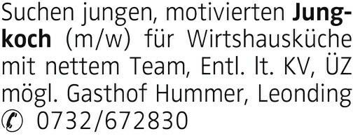 Suchen jungen, motivierten Jungkoch (m/w) für Wirtshausküche mit nettem Team, Entl. lt. KV, ÜZ mögl. Gasthof Hummer, Leonding 0732/672830