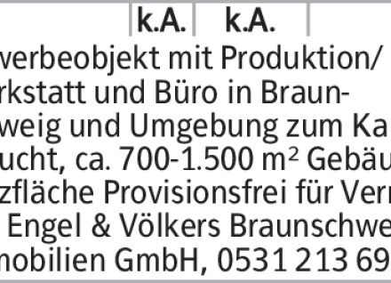 Gewerbeobjekt mit Produktion/Werkstatt und Büro in Braunschweig und Umgebung...