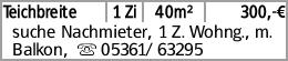 Teichbreite 1 Zi 40m² 300,-€ suche Nachmieter, 1 Z. Wohng., m. Balkon,...