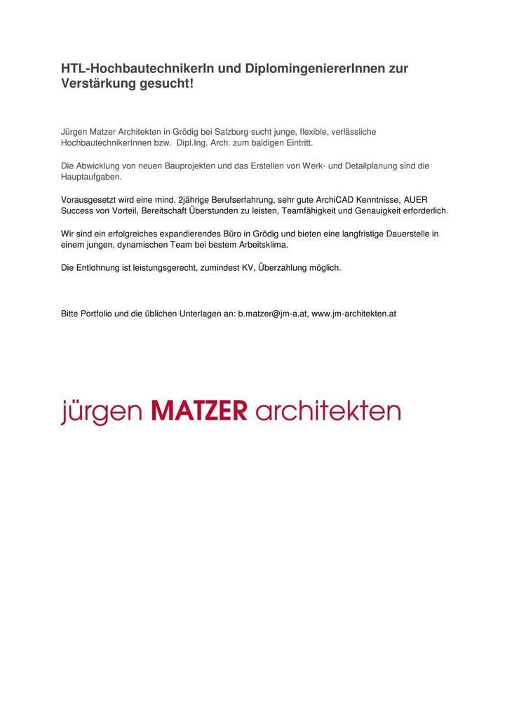 Jürgen Matzer Architekten in Grödig bei Salzburg sucht junge, flexible, verlässliche HochbautechnikerInnen bzw. Dipl.Ing. Arch. zum baldigen Eintritt.