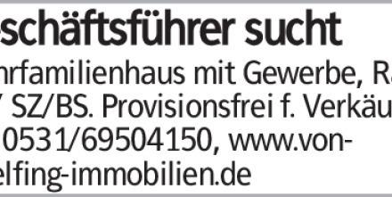 Geschäftsführer sucht Mehrfamilienhaus mit Gewerbe, Raum WF/ SZ/BS. Provisionsfrei...