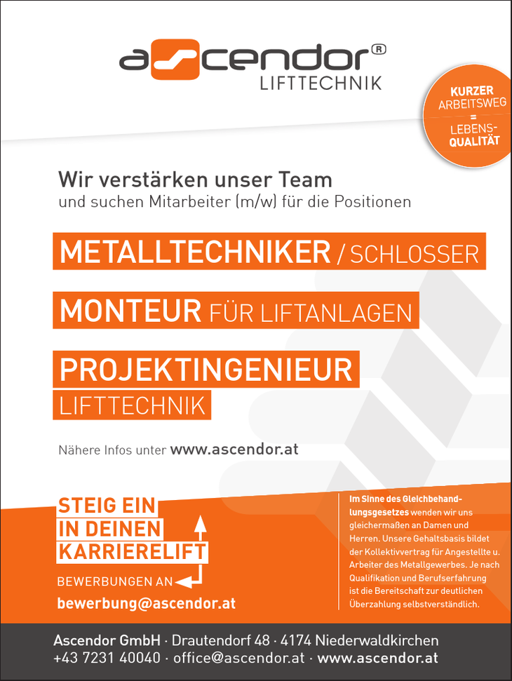 Wir verstärken unser Team und suchen Mitarbeiter (m/w) für die Positionen METALLTECHNIKER / SCHLOSSER MONTEUR FÜR LIFTANLAGEN PROJEKTINGENIEUR LIFTTECHNIK