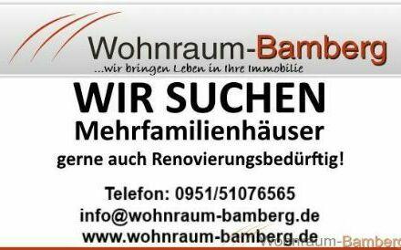 Mehrfamilienhäuser im Großraum Bamberg - Lichtenfels Staffelstein Forchheim gesucht