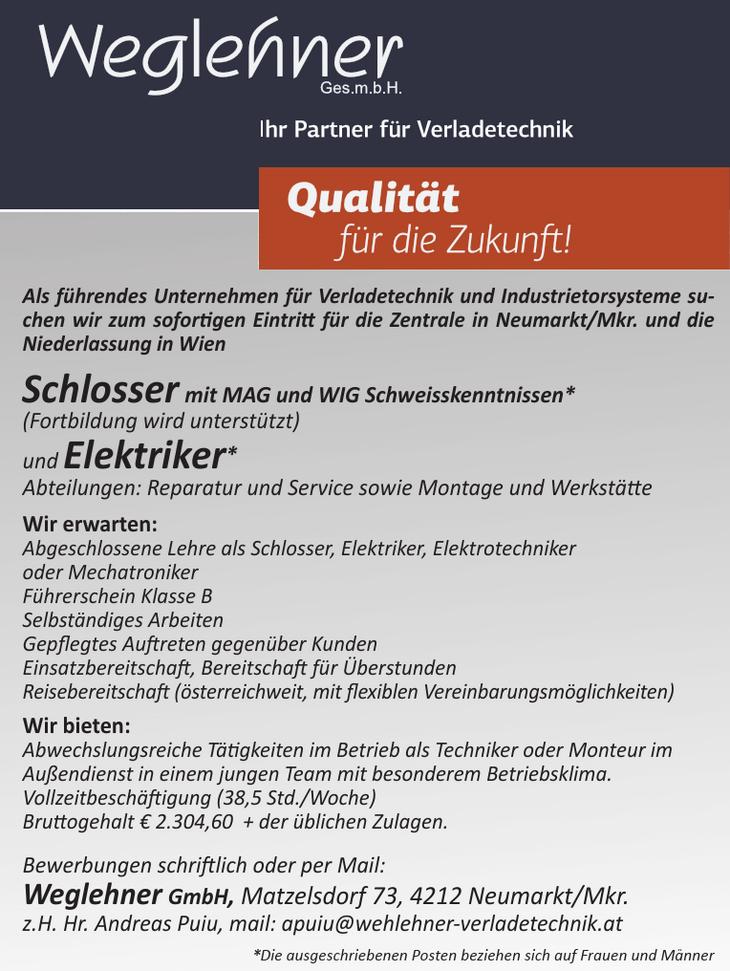 Als führendes Unternehmen für Verladetechnik und Industrietorsysteme suchen wir zum soforti gen Eintritt für die Zentrale in Neumarkt/Mkr. und die Niederlassung in Wien Schlosser mit MAG und WIG Schwe