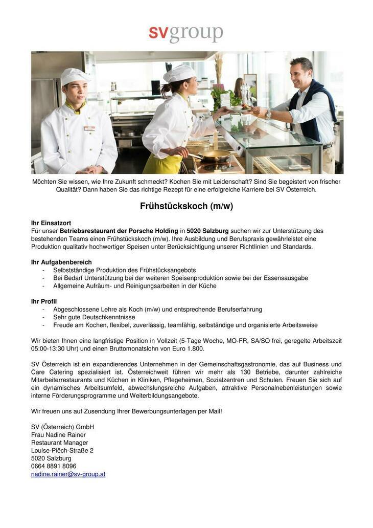 Für unser Betriebsrestaurant der Porsche Holding in 5020 Salzburg suchen wir zur Unterstützung des bestehenden Teams einen Frühstückskoch (m/w).