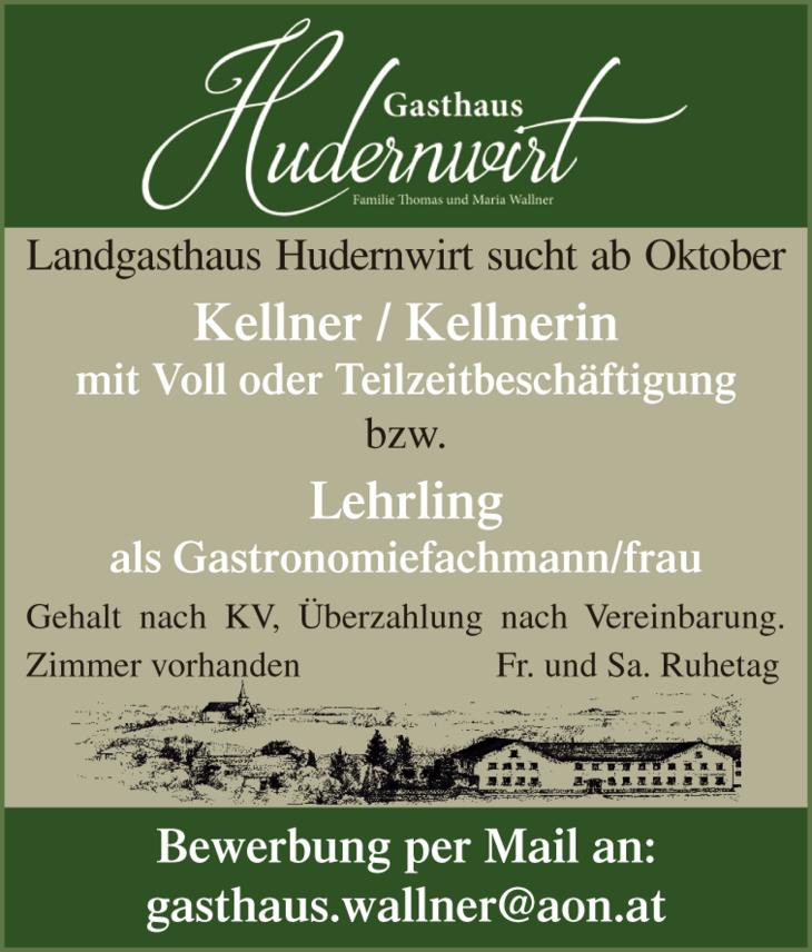 Landgasthaus Hudernwirt sucht ab Oktober Kellner / Kellnerin mit Voll oder Teilzeitbeschäftigung bzw. Lehrling als Gastronomiefachmann/frau