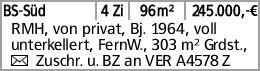 BS-Süd 4 Zi 96m² 245.000,-€ RMH, von privat, Bj. 1964, voll unterkellert,...