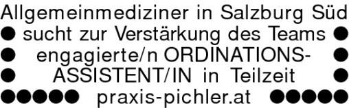 Allgemeinmediziner in Salzburg Südsucht zur Verstärkung des Teams engagierte/n ORDINATIONS- ASSISTENT/IN in Teilzeitpraxis-pichler.at