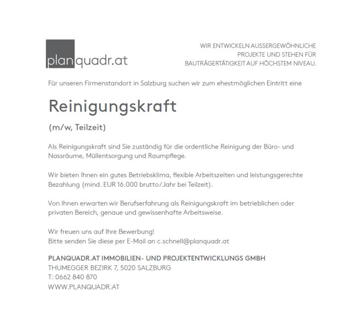 Für unseren Firmenstandort in Salzburg suchen wir zum ehestmöglichen Eintritt eine WIR ENTWICKELN AUSSERGEWÖHNLICHE PROJEKTE UND STEHEN FÜR BAUTRÄGERTÄTIGKEIT AUF HÖCHSTEM NIVEAU. Reinigungskraft (m/w