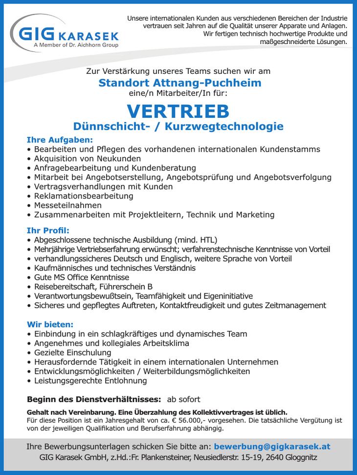 Zur Verstärkung unseres Teams suchen wir am Standort Attnang-Puchheim eine/n Mitarbeiter/In für: VERTRIEB