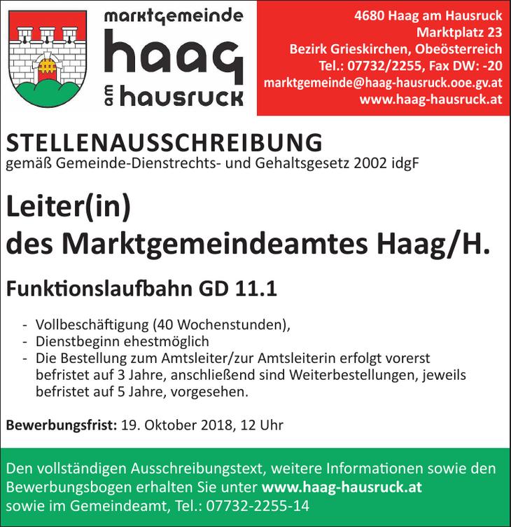 STELLENAUSSCHREIBUNG gemäß Gemeinde-Dienstrechts- und Gehaltsgesetz 2002 idgF Leiter(in) des Marktgemeindeamtes Haag/H. Funktionslaufbahn GD 11.1
