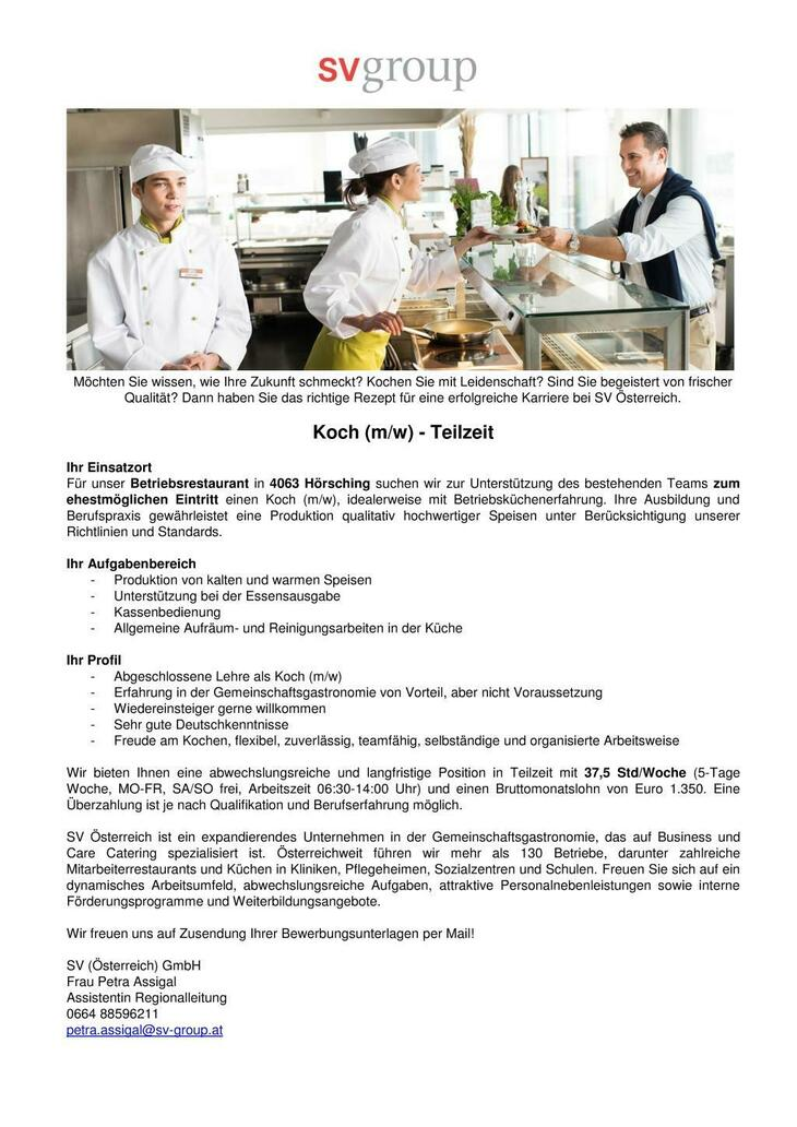 Für unser Betriebsrestaurant in 4063 Hörsching suchen wir zur Unterstützung des bestehenden Teams zum ehestmöglichen Eintritt einen Koch (m/w), idealerweise mit Betriebsküchenerfahrung.