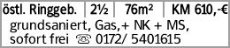 östl. Ringgeb. 2½ 76m² KM 610,-€ grundsaniert, Gas,+ NK + MS, sofort frei...