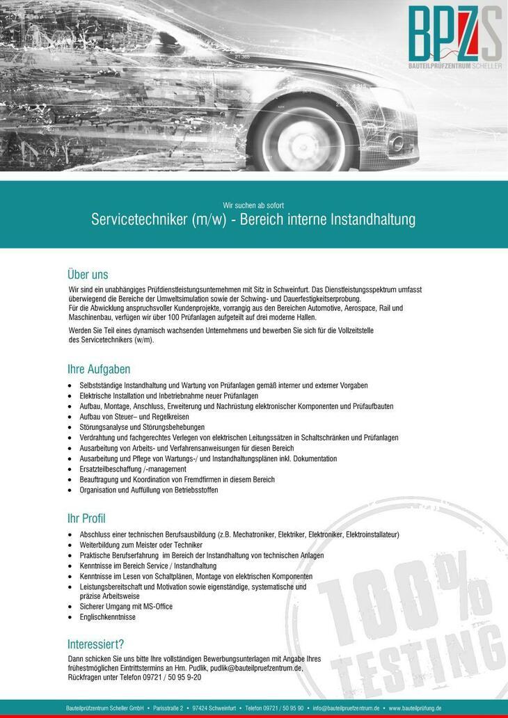 Servicetechniker für den Bereich Instandhaltung gesucht! Bauteilprüfzentrum Scheller GmbH Parisstraße 2 97424 Schweinfurt Herr Pudlik pudlik@bauteilpruefzentrum.de