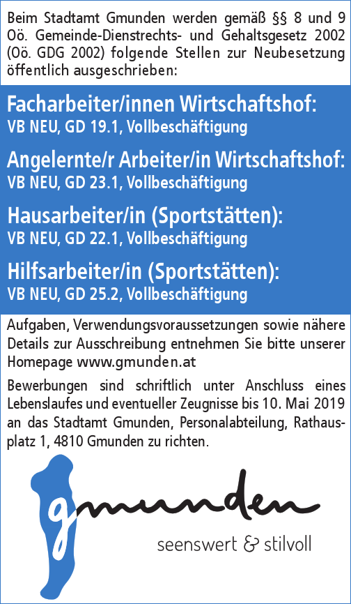 Beim Stadtamt Gmunden werden gemäß §§ 8 und 9 Oö. Gemeinde-Dienstrechts- und Gehaltsgesetz 2002 (Oö. GDG 2002) folgende Stellen zur Neubesetzung öffentlich ausgeschrieben: