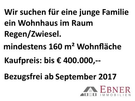 Wohnhaus gesucht im Raum Regen/Zwiesel