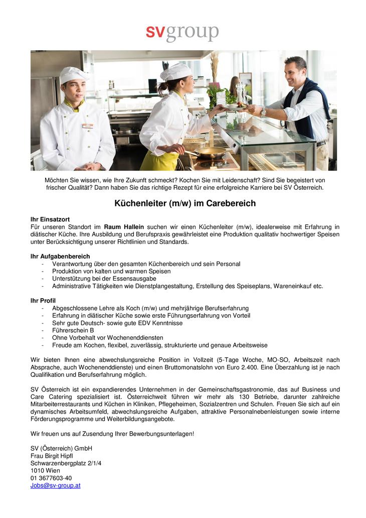 Für unseren Standort im Raum Hallein suchen wir einen Küchenleiter (m/w), idealerweise mit Erfahrung in diätischer Küche.