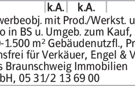 Anzeigentitel Gewerbeobj. mit Prod./Werkst. und Büro in BS u. Umgeb. zum...