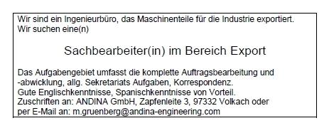 Wir sind ein Ingenieurbüro, das Maschinenteile für die Industrie exportiert. Wir suchen eine(n) Sachbearbeiter(in) im Bereich Export